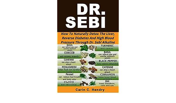 DR  SEBI: How to Naturally Detox the Liver, Reverse Diabetes