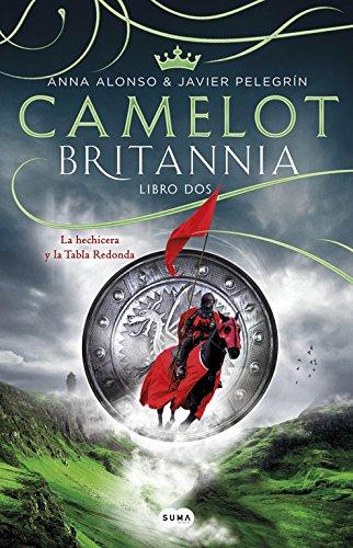 Camelot (Britannia. Libro 2): La hechicera y la tabla redonda (Otros tiempos)