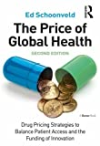 The Price of Global Health: Drug Pricing Strategies to Balance Patient Access and the Funding of Innovation