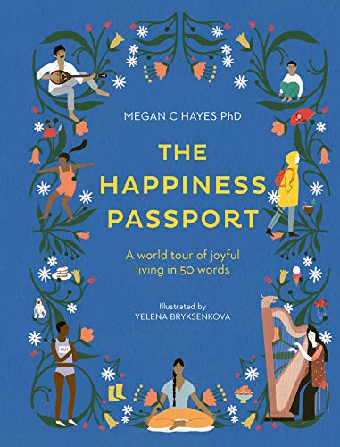 The Happiness Passport:A world tour of joyful living in 50 words (English Edition)