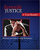 Juvenile Justice: A Text/Reader (SAGE Text/Reader Series in Criminology and Criminal Justice) by Richard A. Lawrence (2008-03-13)