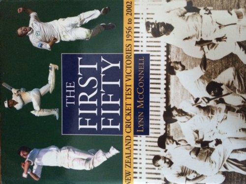 The First Fifty NZ Cricket Test VI por Lynn McConnell
