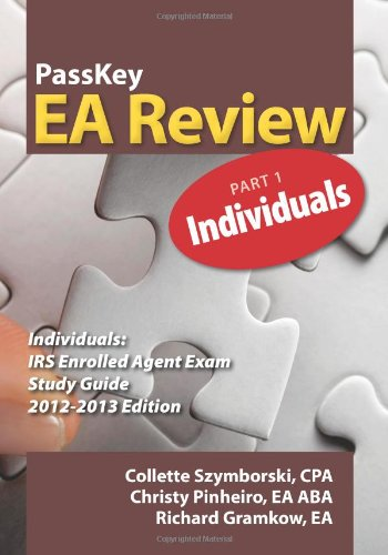 Passkey Ea Review Part 1 Individuals Irs Enrolled Agent Study Guide 2012 2013 Edition