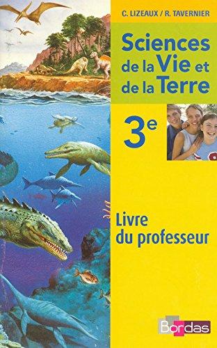 Lizeaux / Tavernier SVT 3e • Livre du professeur par Vincent Audebert, Denis Baude, Clarisse Martinez, Aurélie Narbonne