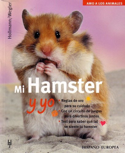Mi Hamster y yo/ Me and My Hamster (Amo a los animales / I Love my Animals) (Spanish Edition) by Peter Hollmann(2004-06-30) -