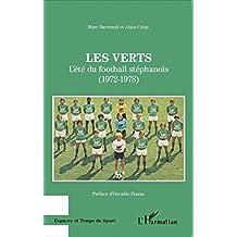 Les Verts: L'été du football stéphanois - (1972-1978)