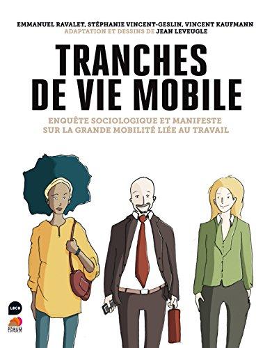 Tranches de vie mobile, Enquête sociologique sur la grande mobilité liée au travail par Vincent Kaufmann