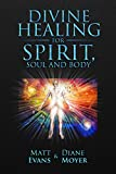 Divine Healing for Spirit, Soul & Body