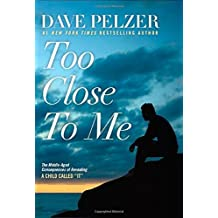 "Too Close to Me: The Middle-Aged Consequences of Revealing a Child Called ""It"" 1st edition by Pelzer, Dave (2015) Gebundene Ausgabe"