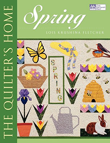 The Quilter's Home: Spring Print on Demand Edition: The Spring -