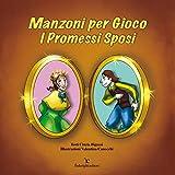 Manzoni per Gioco - I Promessi Sposi (Le Novelle della Cipolla)