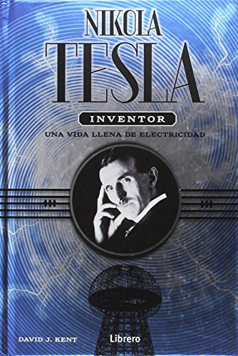 Nikola TESLA , inventor por David J. Kent