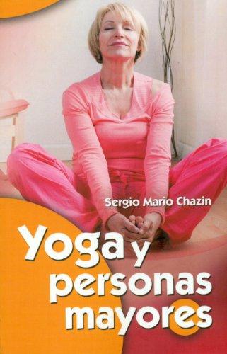 Yoga y personas mayores por Sergio Mario Chazin Hodorovsky