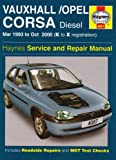 Vauxhall/Opel Corsa Diesel (Mar 93 - Oct 00) Haynes Repair Manual: March 1993-October 2000 (Haynes Service and Repair Manuals)