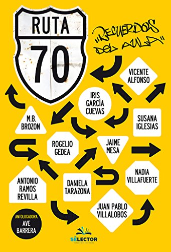 Ruta 70. Recuerdos del aula (Juvenil) (Spanish Edition)