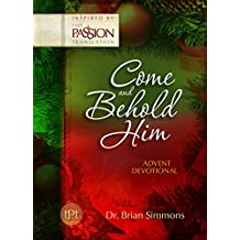Come and Behold Him (The Passion Translation): Advent Devotional (English Edition)