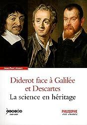 Diderot face à Galilée et Descartes : La science en héritage