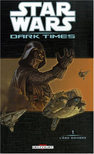 Star Wars Dark Times, Tome 1 : L'âge sombre