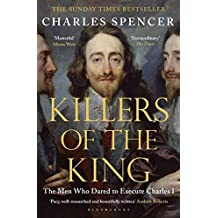 Killers of the King: The Men Who Dared to Execute Charles I