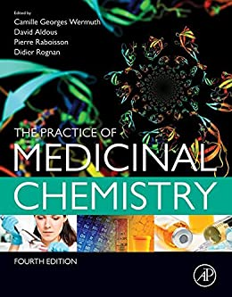The Practice Of Medicinal Chemistry por Camille Georges Wermuth epub