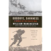 Goodbye, Darkness: A Memoir of the Pacific War (English Edition)