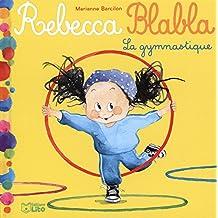 Rebecca Blabla: La gymnastique - Dès 3 ans