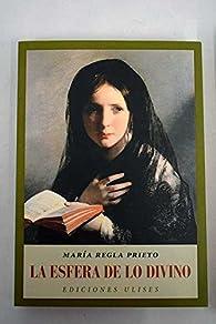 La esfera de lo divino par  María Regla Prieto