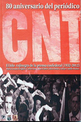 Descargar Libro 80 aniversario del periódico CNT: El hilo rojinegro de la prensa confederal de María Losada