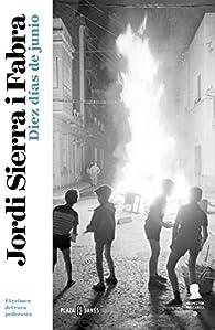 Diez días de junio par Jordi Sierra i Fabra