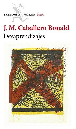 Desaprendizajes (Los tres mundos) por J. M. Caballero Bonald
