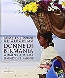 Donne di Birmania. Ediz. italiana, inglese e francese