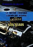 Telecharger Livres Le moteur thermique Combustion interne pour les nuls les bases (PDF,EPUB,MOBI) gratuits en Francaise