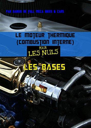 Couverture du livre Le moteur thermique (Combustion interne)  pour les nuls-les bases