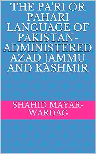 The Pa\'ri or Pahari Language of Pakistan-Administered Azad Jammu and Kashmir (English Edition)