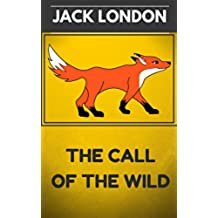 The Call of the Wild: By Jack London : Illustrated (English Edition)