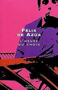 L'Heure du choix par Félix de Azúa