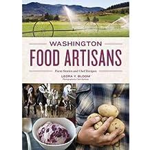 Washington Food Artisans: Farm Stories and Chef Recipes (Hardback) - Common