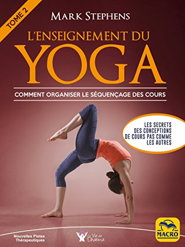 LEnseignement du Yoga - Tome 2: Comment organiser le ...