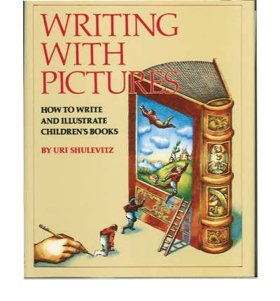 [(Writing with Pictures: How to Write and Illustrate Children's Books)] [Author: Uri Shulevitz] published on (May, 1997)