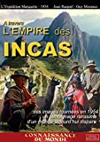 A TRAVERS L'EMPIRE DES INCAS