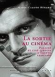 La sortie au cinéma - Palaces et ciné-jardins d'Egypte, 1930-1980