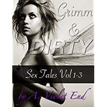Grimm & Dirty Sex Tales, Vol 1-3: fairytale erotica of Beauty & the Beast (Lily & the Lion), the dirty Juniper Tree, and the BDSM of the Wedding of Mrs. Fox (Grimm & Dirty Fairy Tales)