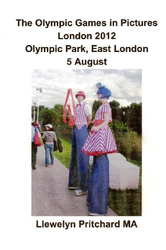The Olympic Games in Pictures London 2012 Olympic Park, East London 5 August: Volume 17 (Photo Albums)