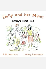 Emily's First Pet: Volume 1 (Emily and her Mums) Paperback