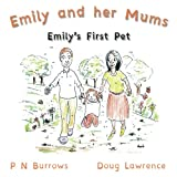 Emily's First Pet: Volume 1 (Emily and her Mums)