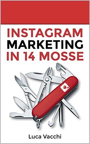 Instagram Marketing in 14 Mosse - Amazon Libri