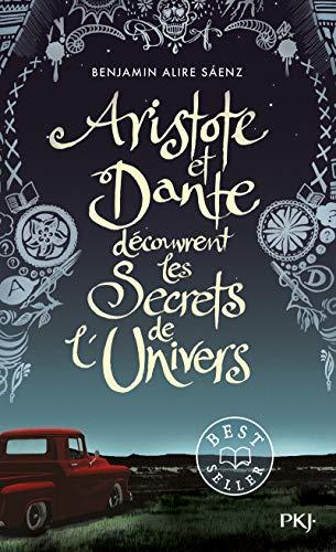 Aristote et Dante découvrent les secrets de l'univers par Benjamin Alire SAENZ