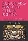DICCIONARIO BÁSICO DE CIENCIA POLÍTICA: COLECCIÓN DICCIONARIOS BÁSICOS Nº 9