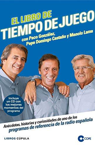 El libro de Tiempo de juego: Anécdotas, historias y curiosidades de uno de los  programas de referencia de la radio española (Hobbies) por VV. AA.