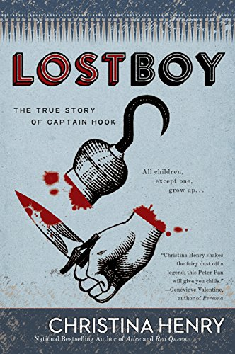 Lost Boy: The True Story of Captain Hook (English Edition)